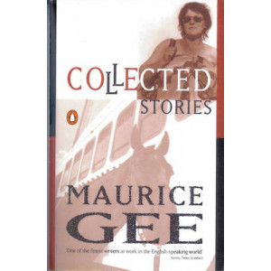 Collected Stories of Maurice Gee