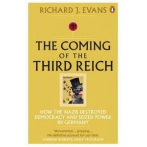 Coming Of The Third Reich   Origins Triumph Impact