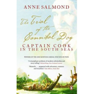 Trial of the Cannibal Dog: Captain Cook in the South Seas