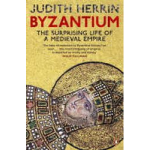 Byzantium : The Surprising Life of a Medieval Empire
