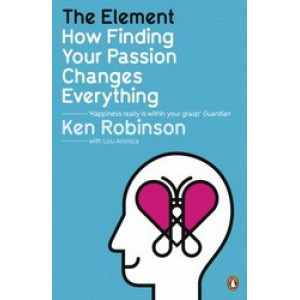 Element: : How Finding Your Passion Changes Everything
