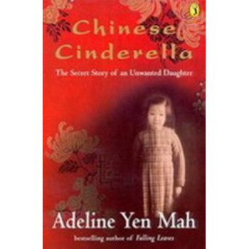 Chinese Cinderella   The Secret Story of an Unwanted Daughter