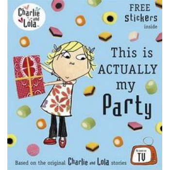 This Is Actually My Party: Charlie & Lola
