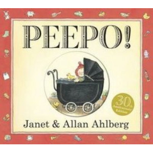Peepo! : 30th Anniversary Edition Board Book