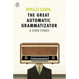Great Automatic Grammatizator and Other Stories