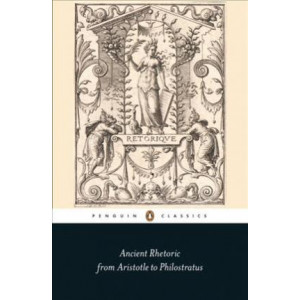 Ancient Rhetoric: From Aristotle to Philostratus