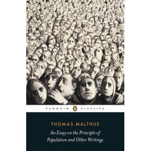 Essay on the Principle of Population and Other Writings