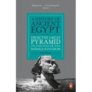 History of Ancient Egypt, Volume 2: From the Great Pyramid to the Fall of the Middle Kingdom