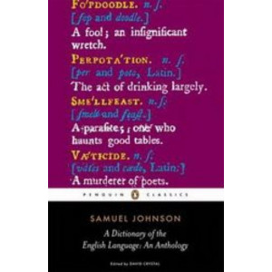 Dictionary Of The English Language : An Anthology (Penguin Classics ed. David Crystal)