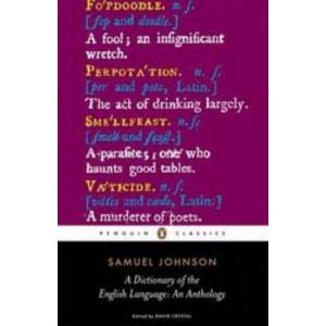 Dictionary Of The English Language : An Anthology (Penguin Classics ed. David Crystal)