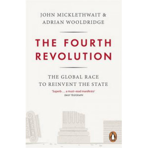Fourth Revolution: The Global Race to Reinvent the State