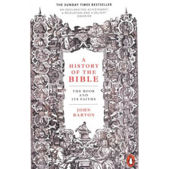 History of the Bible, A: The Book and Its Faiths