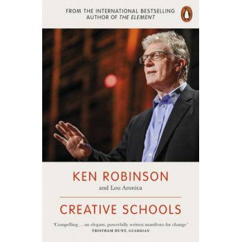 Creative Schools: Revolutionizing Education from the Ground Up