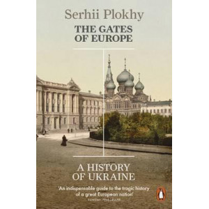 Gates of Europe: A History of Ukraine, The
