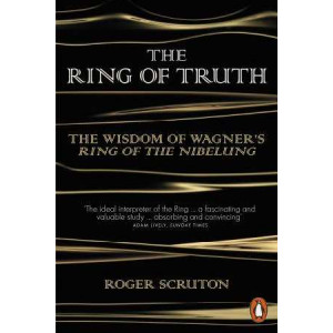 Ring of Truth: The Wisdom of Wagner's Ring of the Nibelung