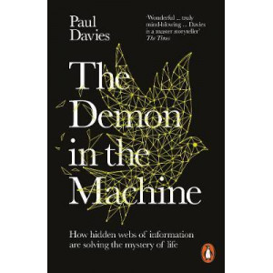 Demon in the Machine: How Hidden Webs of Information Are Finally Solving the Mystery of Life, The