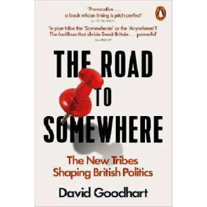 Road to Somewhere: The New Tribes Shaping British Politics
