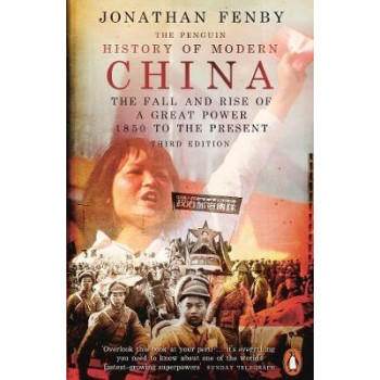 Penguin History of Modern China: The Fall and Rise of a Great Power, 1850 to the Present, Third Edition