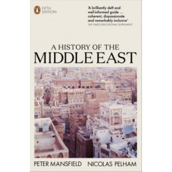 History of the Middle East: 5th Edition, A