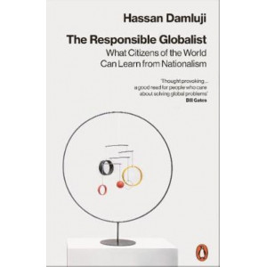 Responsible Globalist: What Citizens of the World Can Learn from Nationalism, The