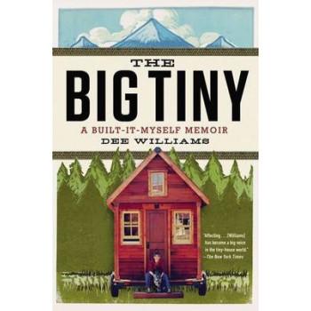 Big Tiny: A Built-It-Myself Memoir