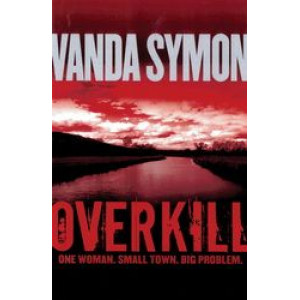 Overkill: One Woman. Small Town. Big Problem.