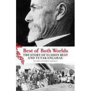 Best of Both Worlds: Story of Elsden Best & Tutakangahau