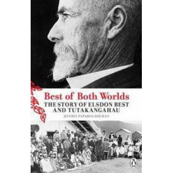 Best of Both Worlds: Story of Elsden Best & Tutakangahau