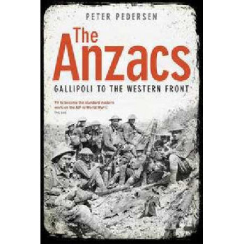 ANZACs: From Gallipoli To The Western Front