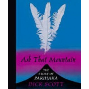 Ask That Mountain : The Story of Parihaka