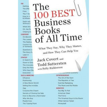 100 Best Business Books of All Time: What They Say, Why They Matter, and How They Can Help You