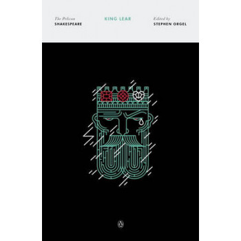 King Lear: The Pelican Shakespeare