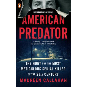 American Predator: Hunt for the Most Meticulous Serial Killer of the 21st Century