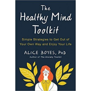 Healthy Mind Toolkit: Quit Sabotaging Your Success and Become Your Best Self