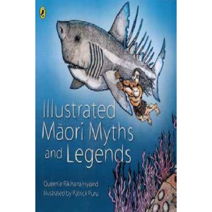 Illustrated Maori Myths & Legends
