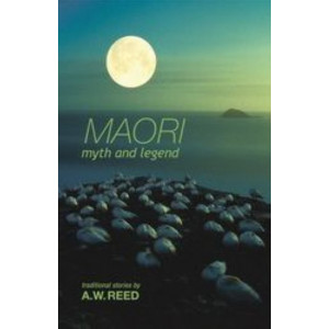 Maori Myth and Legend: Traditional Stories
