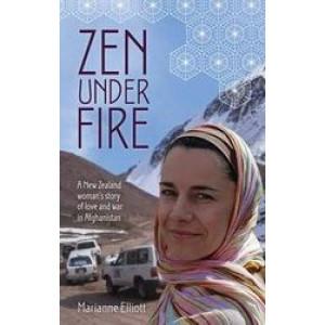 Zen Under Fire: New Zealand Woman's Story of Love & War in Afghanistan