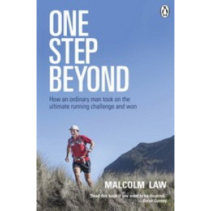 One Step Beyond : How an Ordinary Man Took on the Ultimate Running Challenge & Won