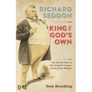 Richard Seddon : King of God's Own