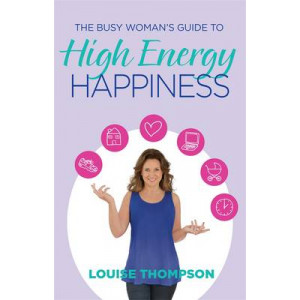 Busy Woman's Guide to High Energy Happiness