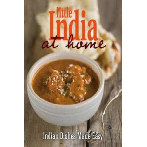 Little India at Home: Indian Dishes Made Easy
