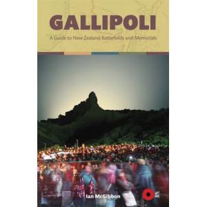 Gallipoli: A Guide to New Zealand Battlefields & Memorials