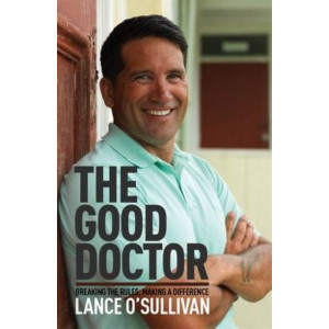 Good Doctor: Breaking the Rules, Making a Difference