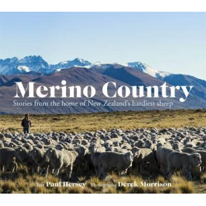 Merino Country: Stories from the Home of New Zealand's Hardiest Sheep