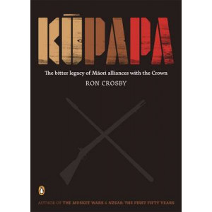 Kupapa: the Bitter Legacy of Maori Alliances with the Crown