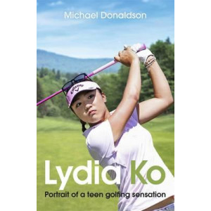 Lydia Ko: Portrait of a Teen Golfing Sensation