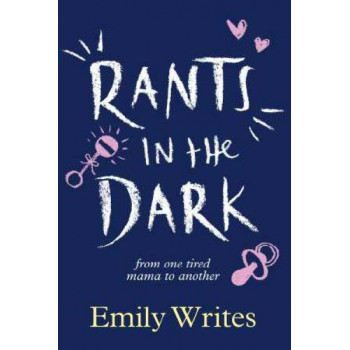 Rants in the Dark: From One Tired Mama to Another