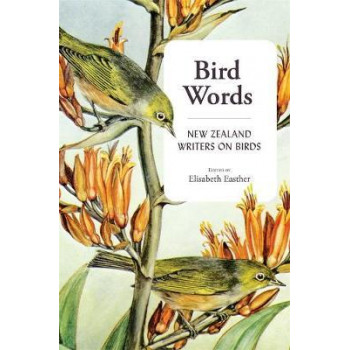 Bird Words: New Zealand writers on birds