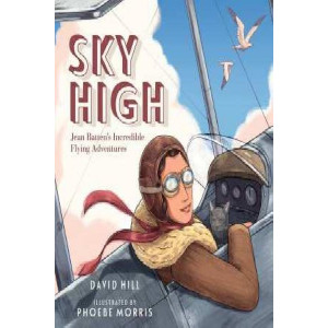 Sky High: Jean Batten's Incredible Flying Adventures