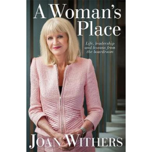 Woman's Place: Life, Leadership and Lessons from the Boardroom